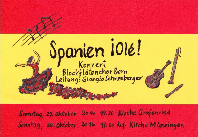 Spanien Ole! - Konzert Blockflötenchor Bern, Leitung: Giorgio Schneeberger; Samstag, 29. Oktober 2016 19:30 Kirche Grafenried; Sonntag, 30. Oktober 2016 17:00 ref. Kirche Münsingen